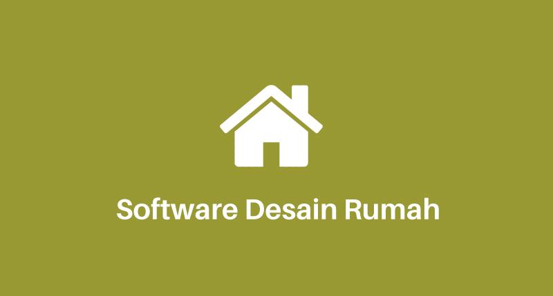 5 Software Desain Rumah Terbaik